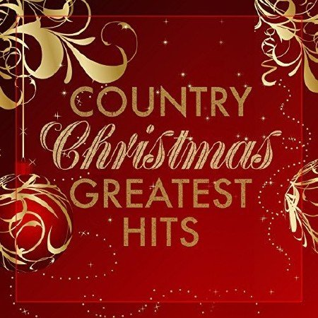 Country Christmas Greatest Hits (2016)